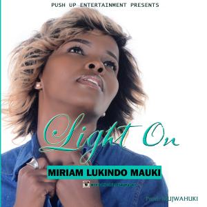 Miriam Lukindo - Put the light on