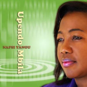 Upendo Mbila - Nafsi Yangu