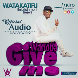 WARIOBA - Give me