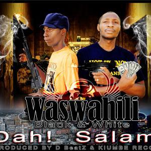 OMG Tz - Daah Salaam - Waswahili Feat Boka T