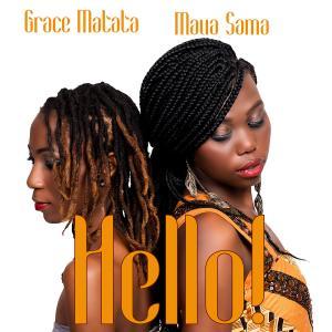 Maua Sama & Grace Matata - Hello