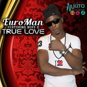 Euro Man - True Love ft Ruff G