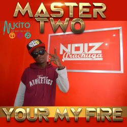 Master Two - Your My Fire