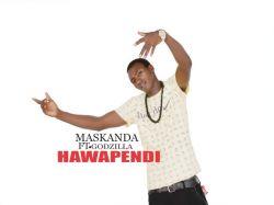 Maskanda - HAWAPENDI ft godzilla