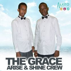 Arise N Shine Crew - Arise & Shine Crew-The Grace