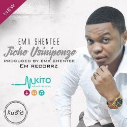 Ema SHENTEE - jicho usiniponze