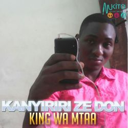 Kanyiriri Ze Don - Kanyiriri Ze Don-King Wa Mtaa