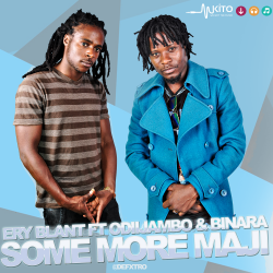 Ery Blant - Ery Blant ft OdiiJambo & Binara-Some More Maji (NOIZ)