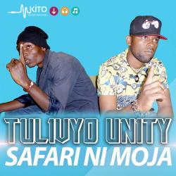 Tulivyo Unity - Safari ni Moja