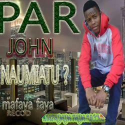 Pa John - Naumia Tu