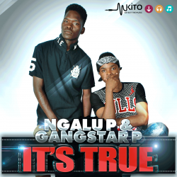 Gangstar P - Gangstar &Ngalu P-Its True