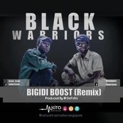 Black Warriors - BlackWarriors-BigidiBoost Remix