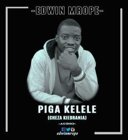 Edwin Mrope - Piga Kelele-Edwin Mrope