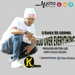 G Bwax De Cronic - God Over Everything