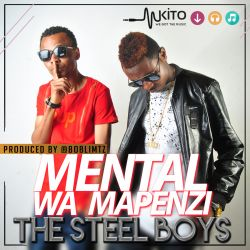 The Steel Boys - Mental wa Mapenzi