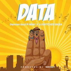 Damian Soul - Data (Ft. Nikki x Switcher Baba)
