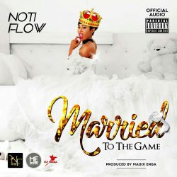 Noti Flow - Married To The Game