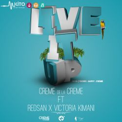 Dj Creme - Live it Up (ft Redsan X Victoria Kimani)