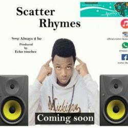 scatter rhymes - Tumia Pesa Ikuzoee