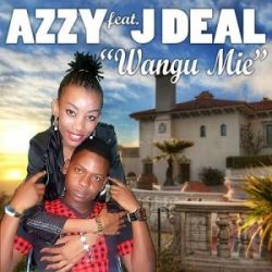 Azzy - Wangu Mie ft J Deal