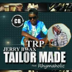 Jerry BwaxTRP - Tailor Made