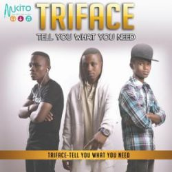 Triface - Tell You whatchu Need