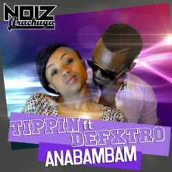 Tippin - Anabambam ft Defxtro
