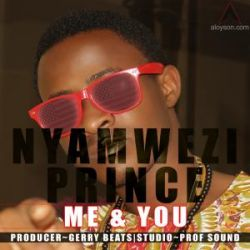 Nyamwezi Prince - Me & You