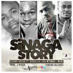 scooby rocka - Sinaga Story Ft. Godzilla, Jos Mtambo, Moni