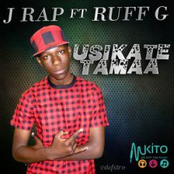 J Rap - Maisha ft Ruff G