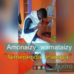 Amonaizy wamataizy - Nimependa Pabaya