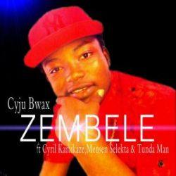 cyju bwax - Zembele Ft Mesen Selekta & Cyrill Kamikaze