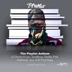 LilOmmy - The Playlist Anthem ft Leo Mystereo, Tana Bway, Deddy, Pink, Chemical, Jovy, Q B (Prod. By Duppy)