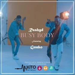 Rashyd - Busy Body ft G Nako