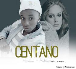 Centano - centano  - HELLO afro pop Version