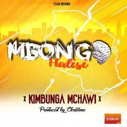 KIMBUNGA MCHAWI - Mbongo halisi