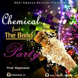 Chemical - Chemical Ft. The Band - PARTY