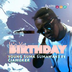 Young Suma - Its Yo Birthday Ft. Cjamoker