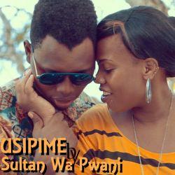 Sultan Wa Pwani - USIPIME