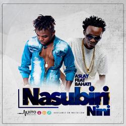 Aslay - Nasubiri Nini Ft. Bahati (Prod Banny Music)