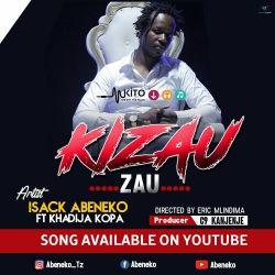Isack Abeneko - KIZAU ZAU