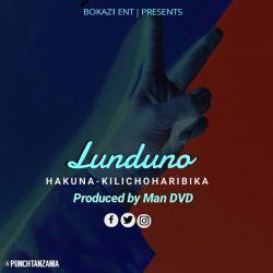 LUNDUNO - Hakuna Kilichoharibika ft Maplace