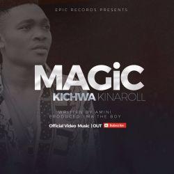 MAGIC - Kichwa Kinaroll