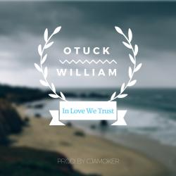 Otuck William - In Love We Trust