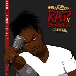 Medy Botion  - Medy Botion - (R&B)Rap&Business CYPHER